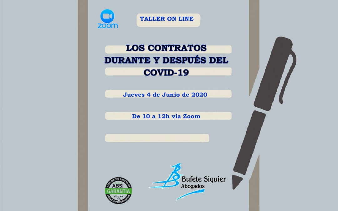 """TALLER ONLINE BUFETE SIQUIER Y ABSI """"LOS CONTRATOS DURANTE Y DESPUÉS DEL COVID-19″(plataforma Zoom)"""